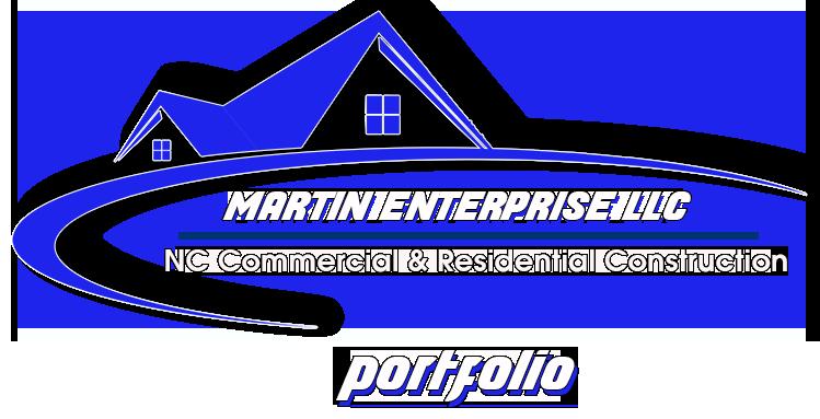Martin Enterprise NC LLC Commercial & Residential Construction Portfolio